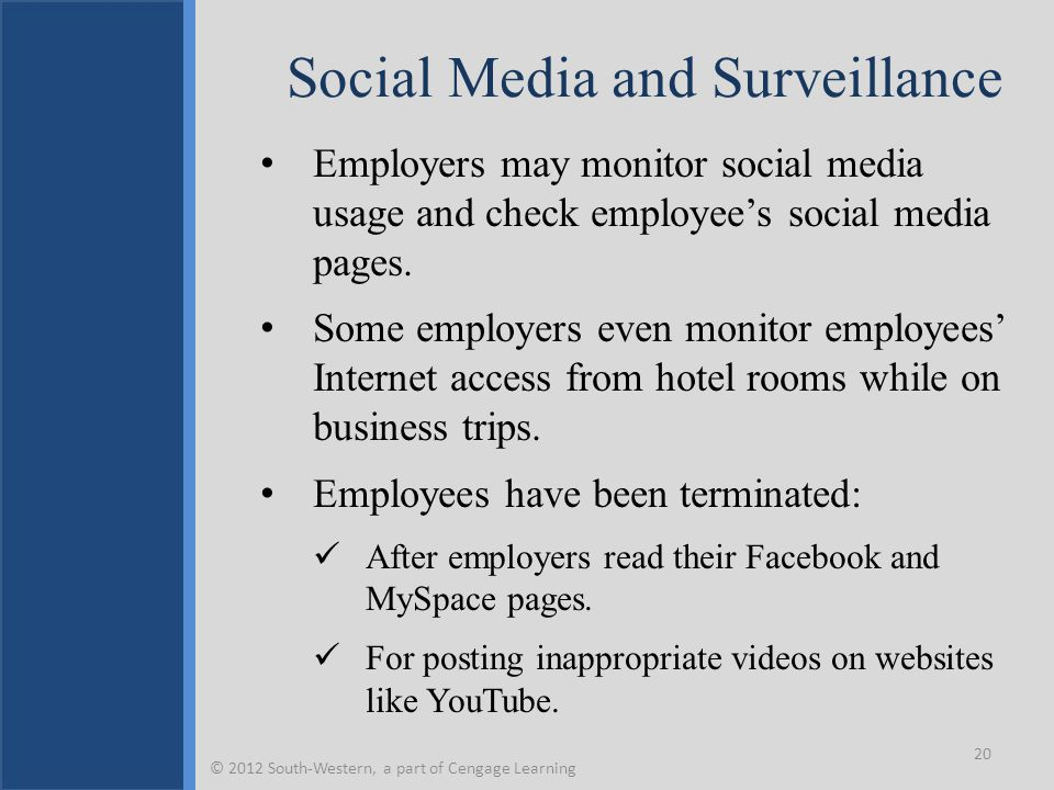 Social Media and Surveillance Employers may monitor social media usage and check employee's social media pages. Some employers even monitor employees'