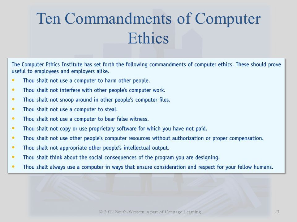 Ten Commandments of Computer Ethics 23 © 2012 South-Western, a part of Cengage Learning