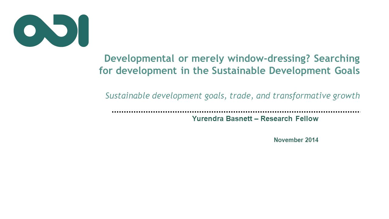 Developmental or merely window-dressing? Searching for development in the Sustainable Development Goals Sustainable development goals, trade, and tran