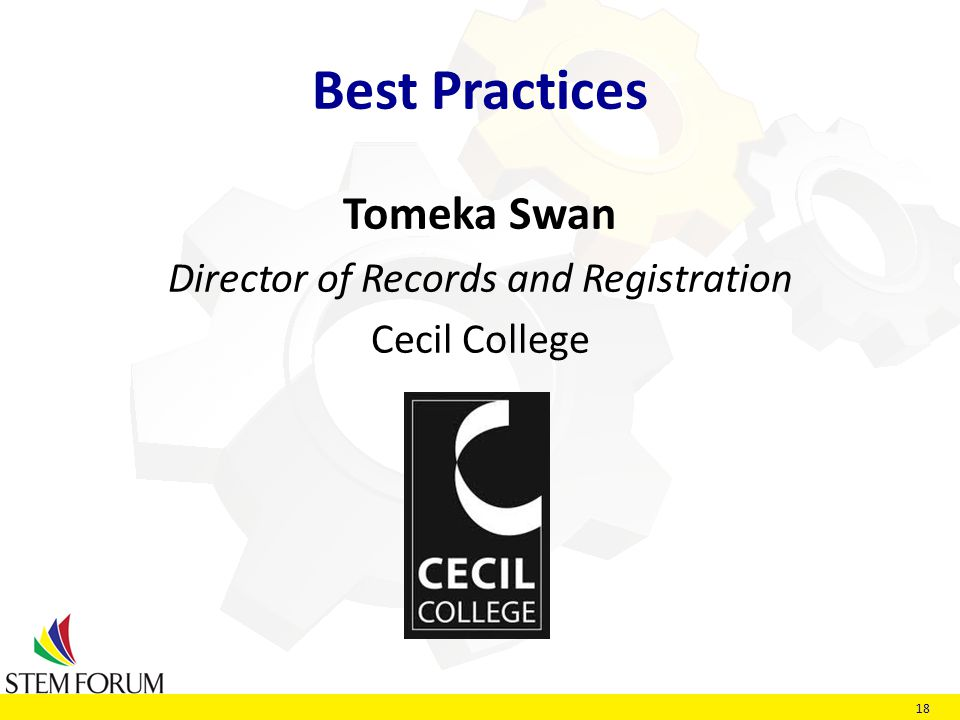 18 Best Practices Tomeka Swan Director of Records and Registration Cecil College