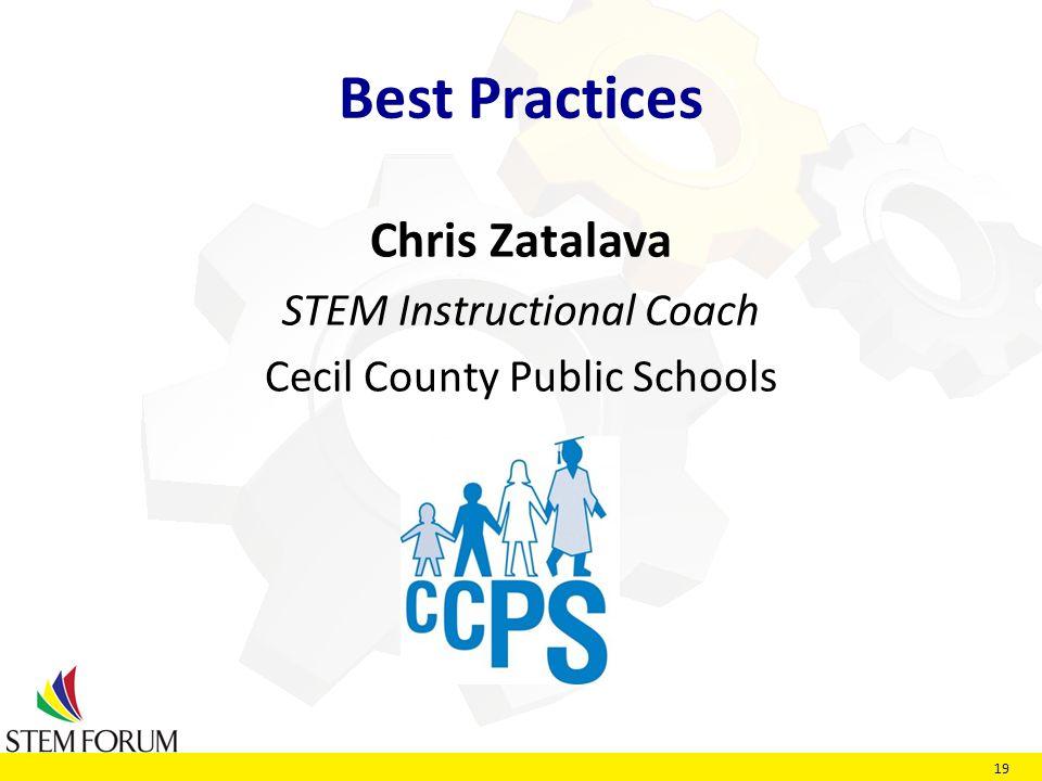 19 Best Practices Chris Zatalava STEM Instructional Coach Cecil County Public Schools