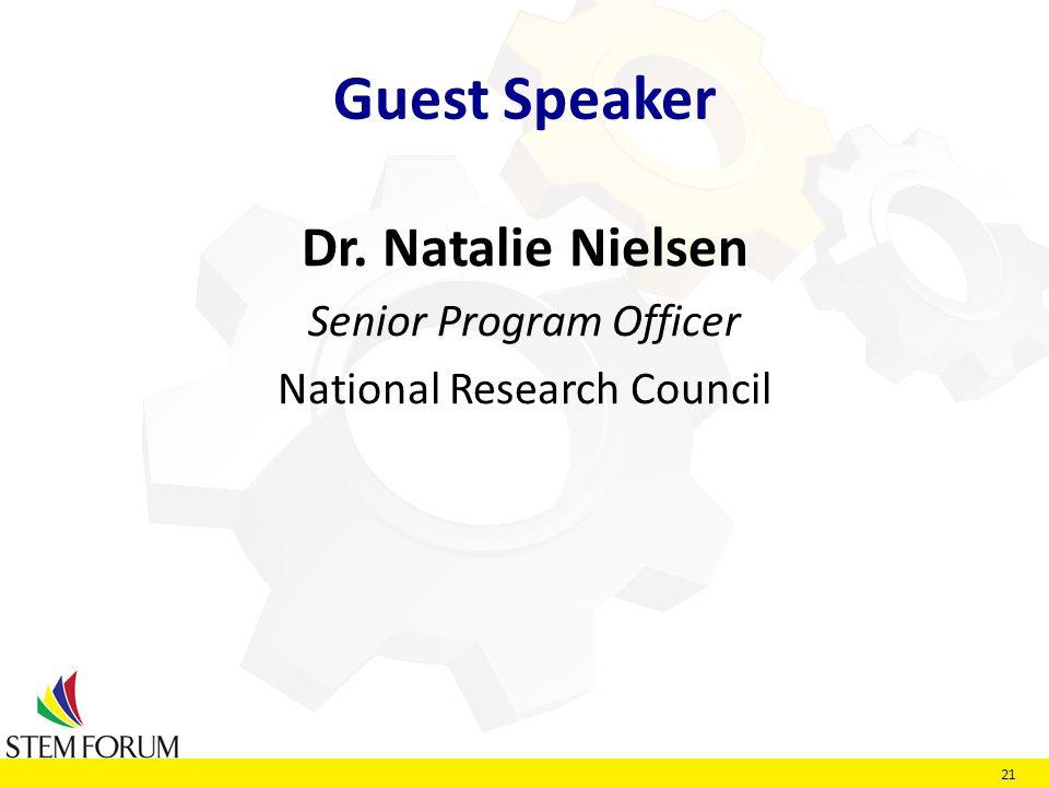 21 Guest Speaker Dr. Natalie Nielsen Senior Program Officer National Research Council
