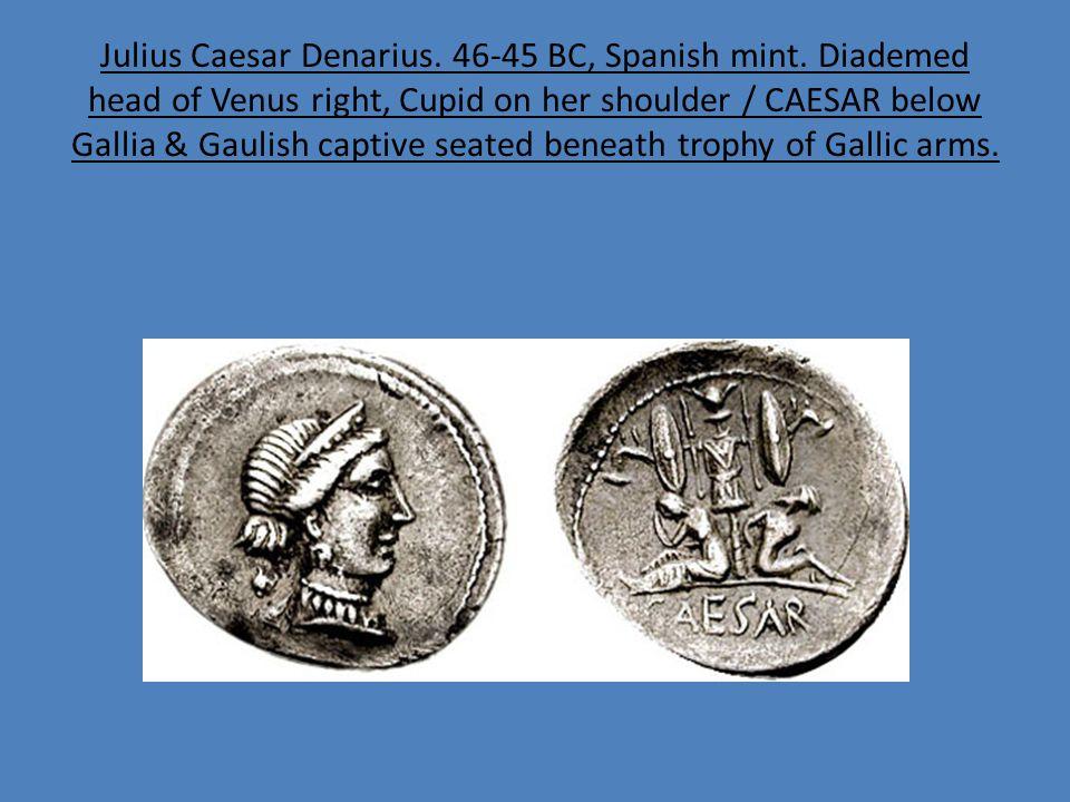 Julius Caesar Denarius. 46-45 BC, Spanish mint. Diademed head of Venus right, Cupid on her shoulder / CAESAR below Gallia & Gaulish captive seated ben