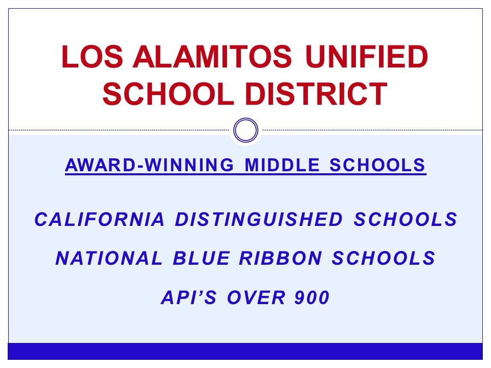 DISTRICT PRIORITIES 2013-2014 LOS ALAMITOS UNIFIED SCHOOL DISTRICT Increase academic excellence for all students Ensure a healthy, safe, and drug-free environment Responsibly maximize financial resources Enhance communication processes to engage, inform, and educate all stakeholders.