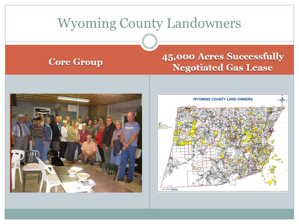 Core Group 45,000 Acres Successfully Negotiated Gas Lease Wyoming County Landowners