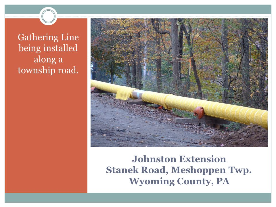 Johnston Extension Stanek Road, Meshoppen Twp. Wyoming County, PA Gathering Line being installed along a township road.