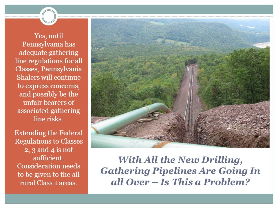 With All the New Drilling, Gathering Pipelines Are Going In all Over – Is This a Problem? Yes, until Pennsylvania has adequate gathering line regulati