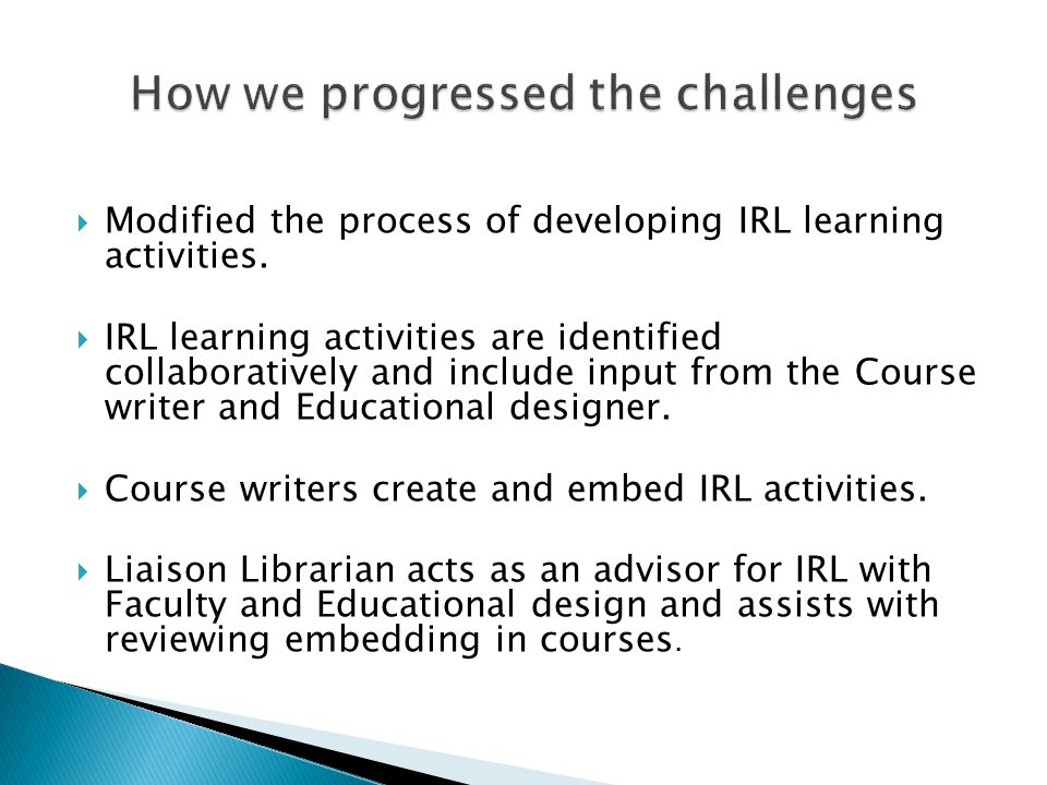  Modified the process of developing IRL learning activities.