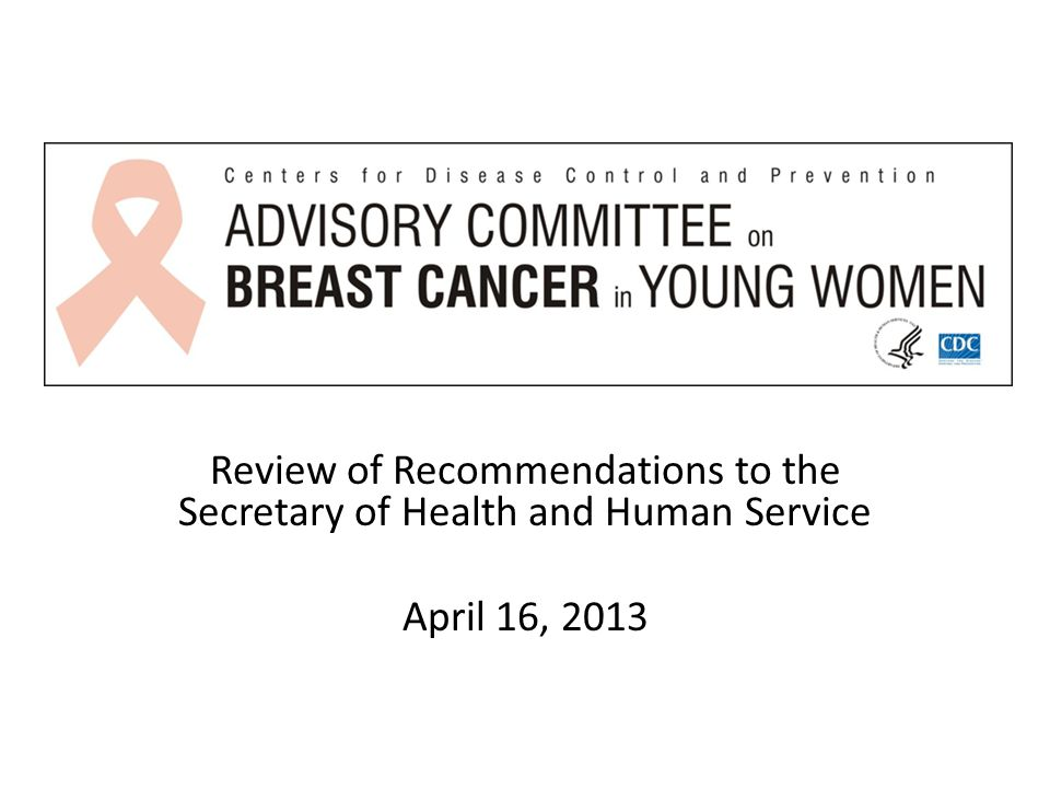 Review of Recommendations to the Secretary of Health and Human Service April 16, 2013