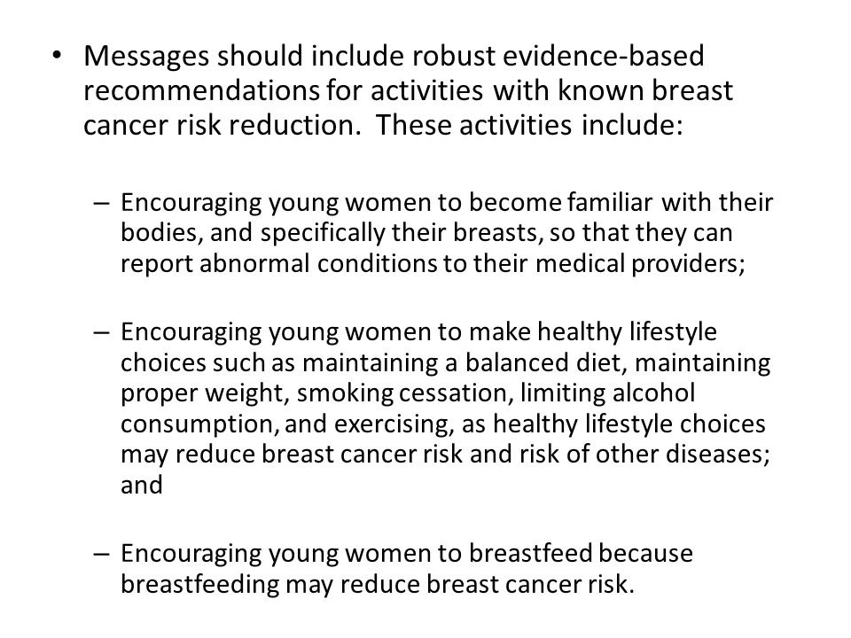 Messages should include robust evidence-based recommendations for activities with known breast cancer risk reduction.