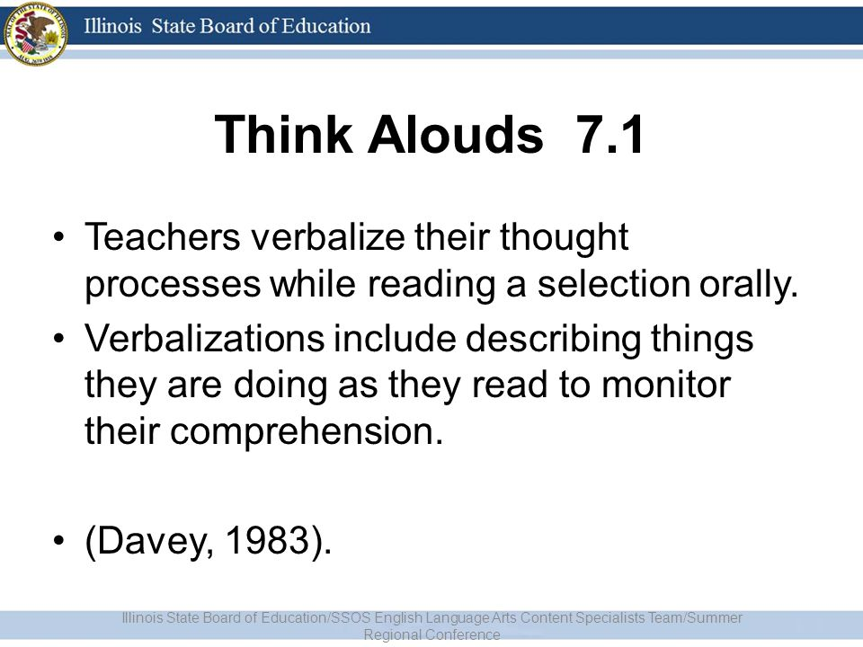 Think Alouds 7.1 Teachers verbalize their thought processes while reading a selection orally.