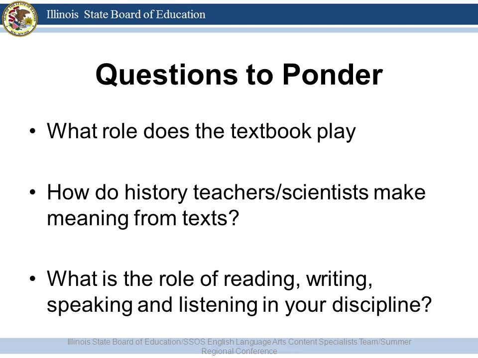 Questions to Ponder What role does the textbook play How do history teachers/scientists make meaning from texts.