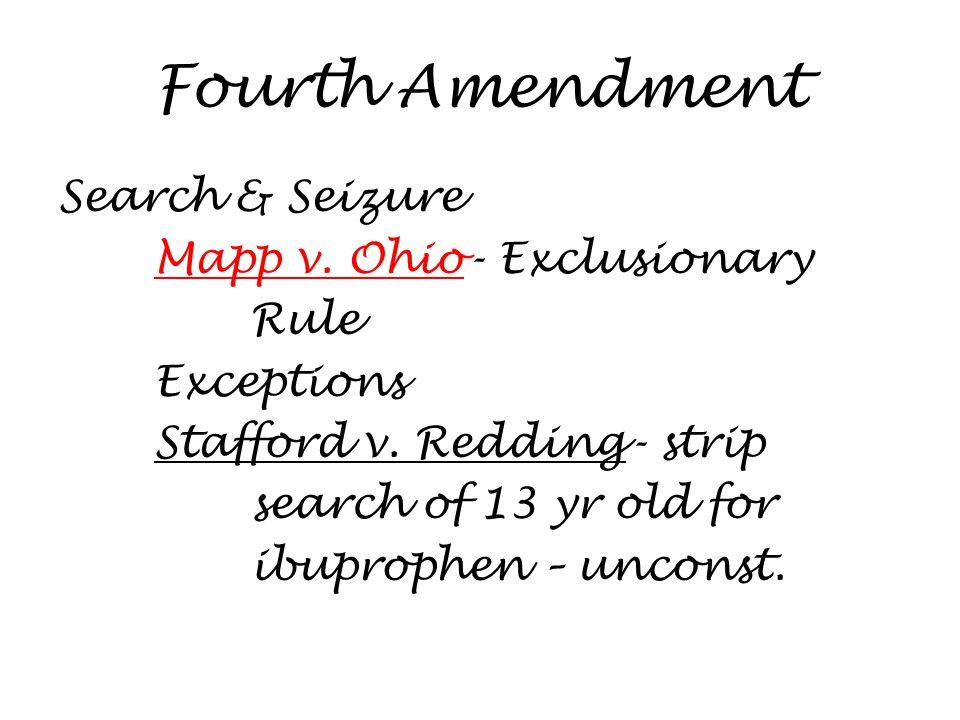 Fourth Amendment Search & Seizure Mapp v. Ohio- Exclusionary Rule Exceptions Stafford v.