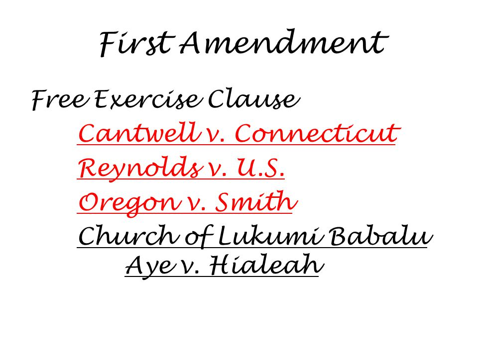 First Amendment Free Exercise Clause Cantwell v. Connecticut Reynolds v.