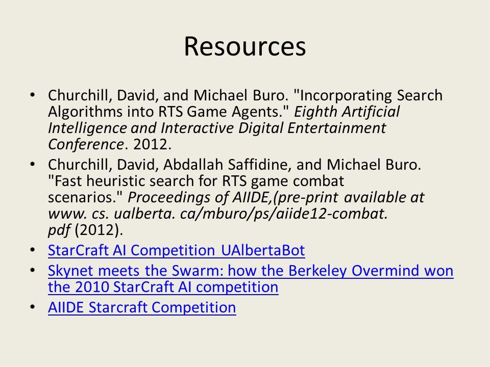 Resources Churchill, David, and Michael Buro.