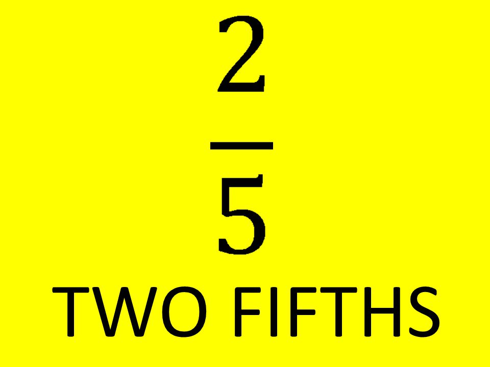 TWO FIFTHS