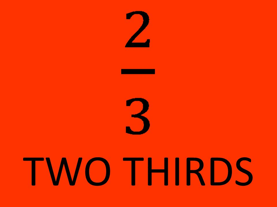 TWO THIRDS