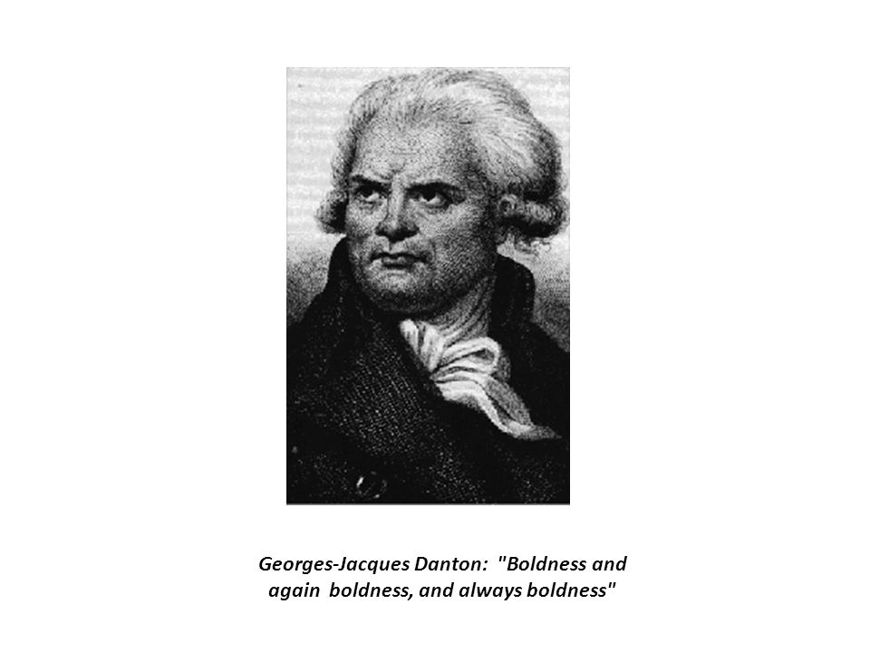 Georges-Jacques Danton Georges-Jacques Danton, a revolutionary leader and a powerful orator, rose in the Assembly on September 2nd 1792 and boomed out