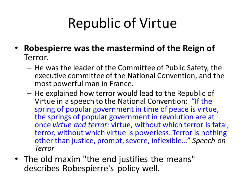 " Summer of 1794 – Reign of Terror was no longer necessary but Robespierre ""drunk with power"" continued to rid France of dangerous opponents  July 18"