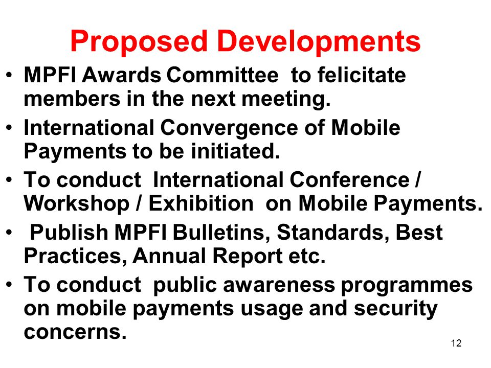 Proposed Developments MPFI Awards Committee to felicitate members in the next meeting.