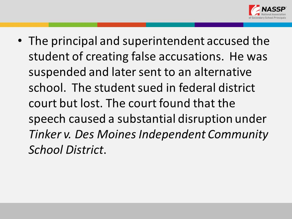 The principal and superintendent accused the student of creating false accusations.