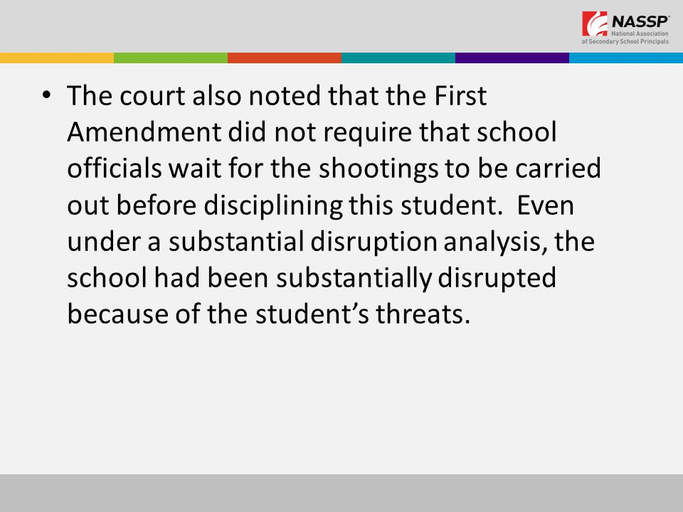 The court also noted that the First Amendment did not require that school officials wait for the shootings to be carried out before disciplining this student.