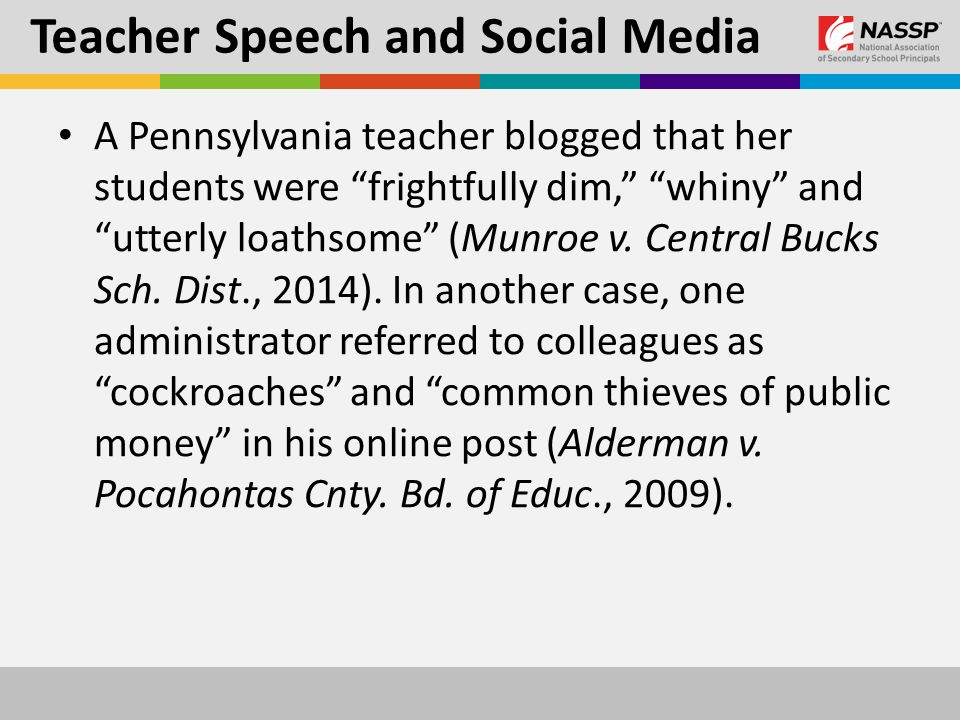 Teacher Speech and Social Media A Pennsylvania teacher blogged that her students were frightfully dim, whiny and utterly loathsome (Munroe v.