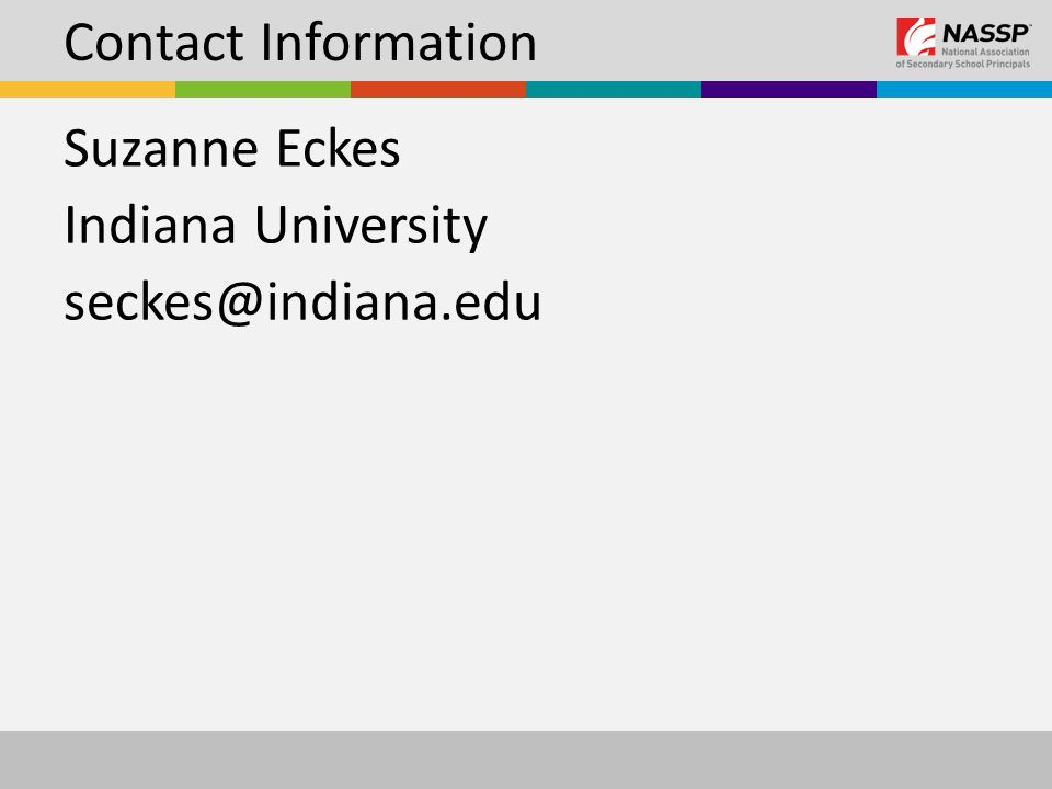 Contact Information Suzanne Eckes Indiana University seckes@indiana.edu