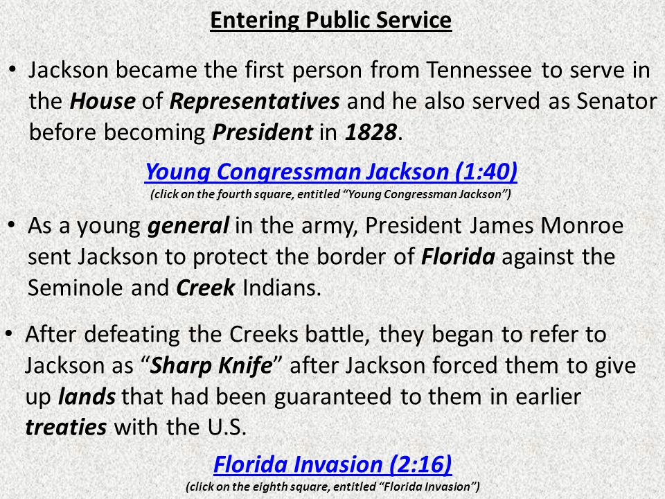 Jackson became the first person from Tennessee to serve in the House of Representatives and he also served as Senator before becoming President in 182