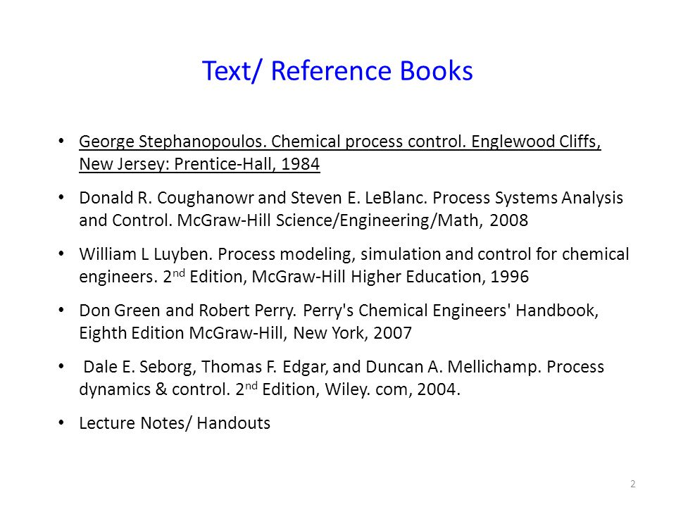 2 George Stephanopoulos. Chemical process control.