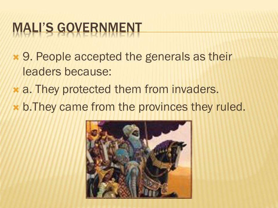  9. People accepted the generals as their leaders because:  a. They protected them from invaders.  b.They came from the provinces they ruled.