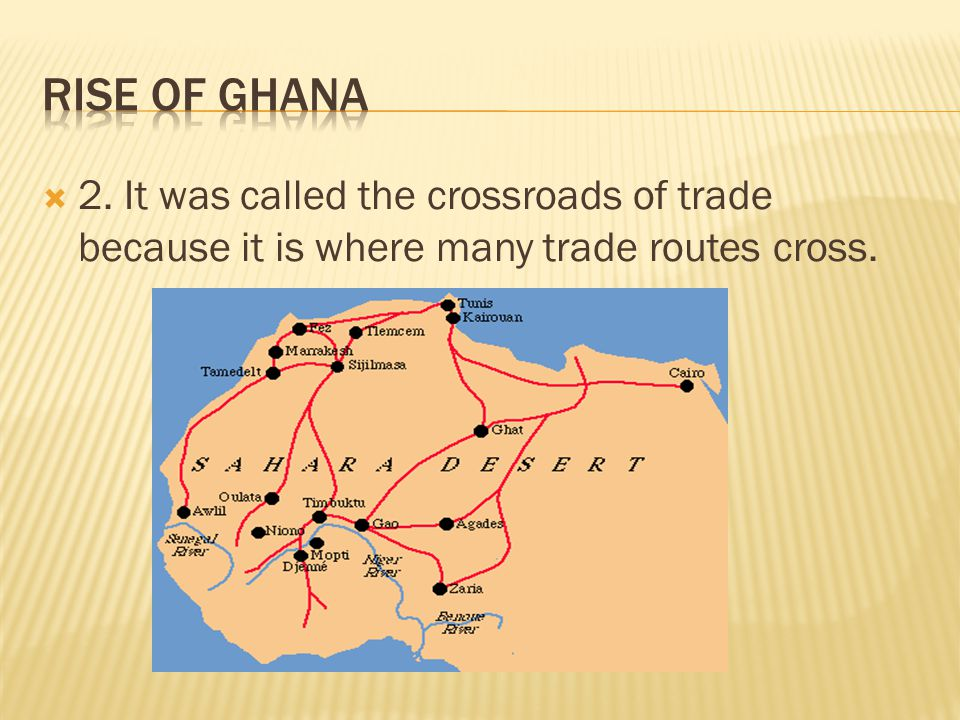  2. It was called the crossroads of trade because it is where many trade routes cross.