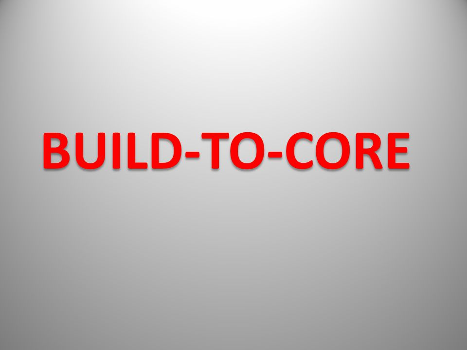 BUILD-TO-CORE