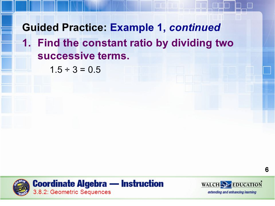 17 3.8.2: Geometric Sequences Guided Practice: Example 3, continued