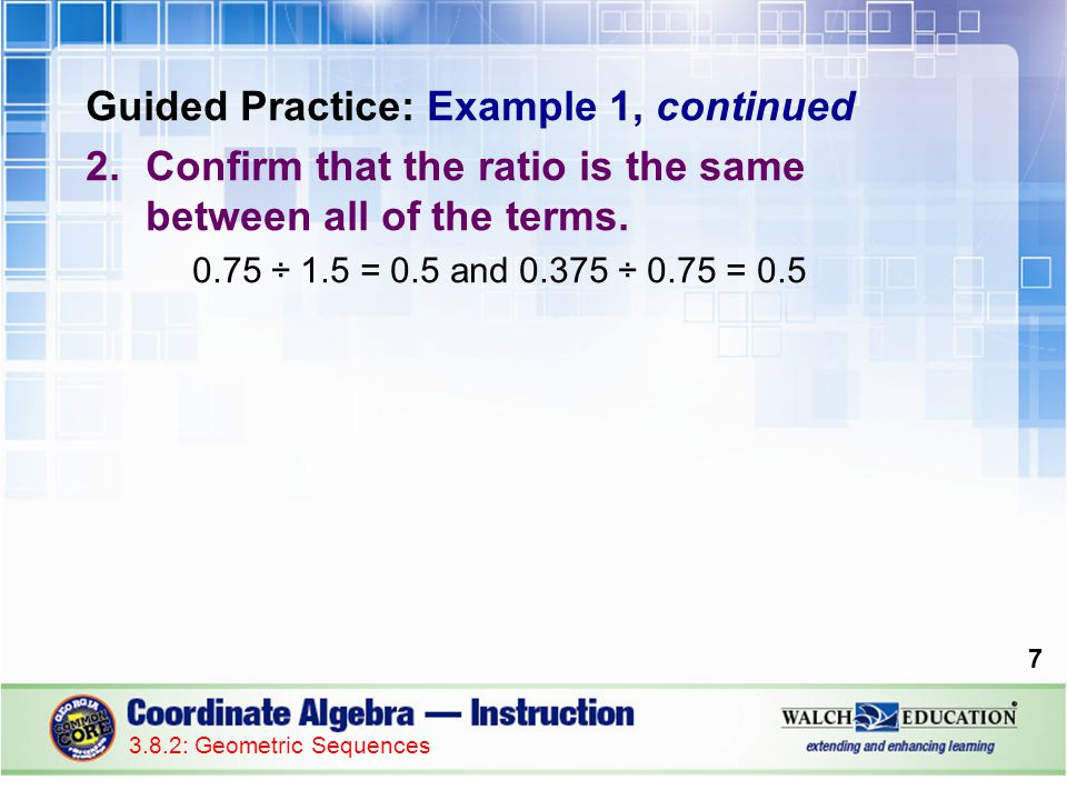 Guided Practice: Example 1, continued 3.Identify the first term (a 1 ).