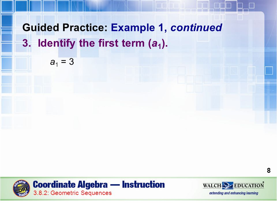 Guided Practice: Example 1, continued 4.Write the explicit formula.
