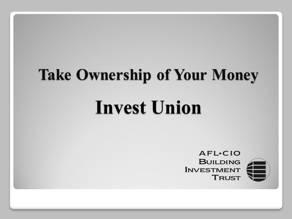 Take Ownership of Your Money Invest Union