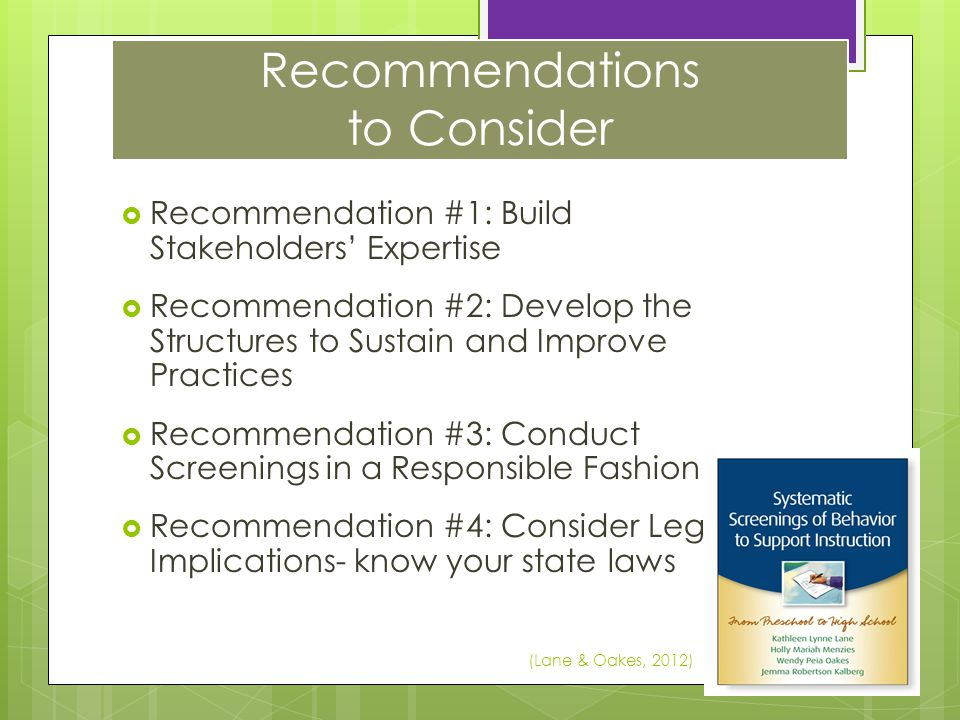 Recommendations to Consider  Recommendation #1: Build Stakeholders' Expertise  Recommendation #2: Develop the Structures to Sustain and Improve Prac