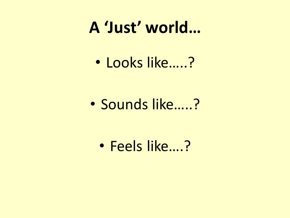 My image of a 'Just World'….What is YOUR IMAGE OF A JUST WORLD .