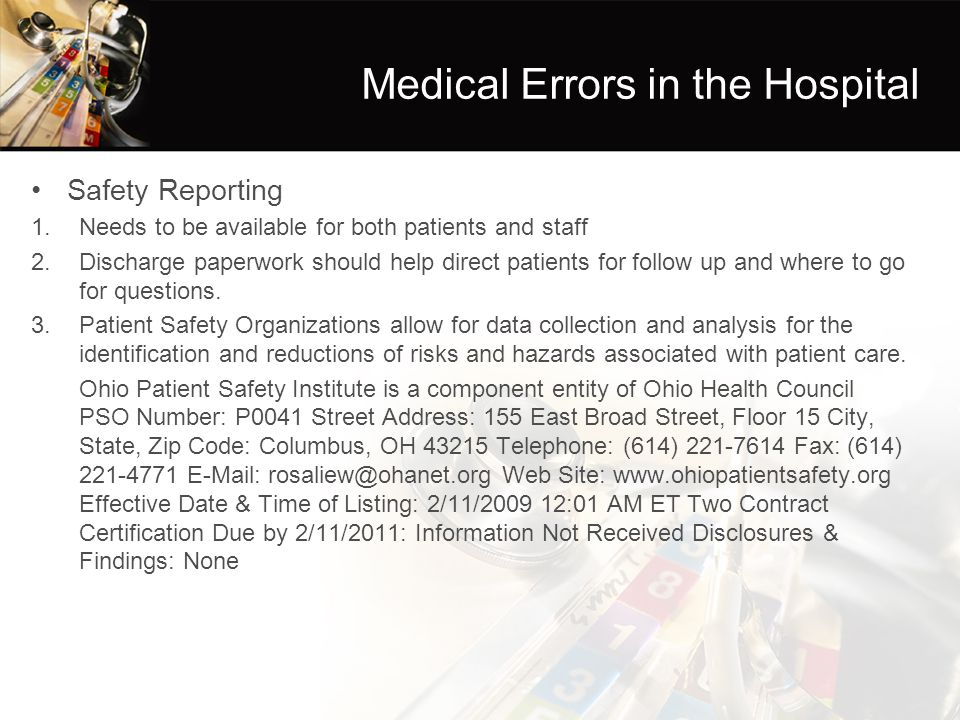 Medical Errors in the Hospital Safety Reporting 1.Needs to be available for both patients and staff 2.Discharge paperwork should help direct patients for follow up and where to go for questions.