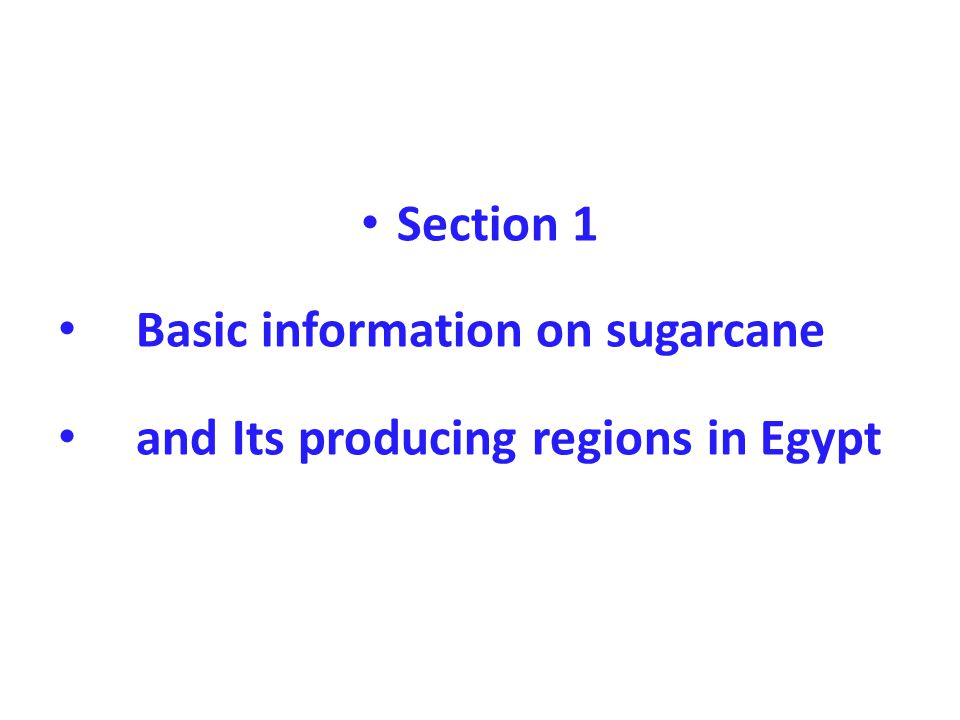 Section 1 Basic information on sugarcane and Its producing regions in Egypt