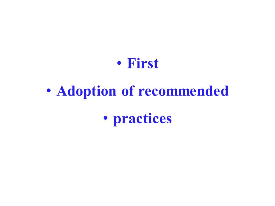 First Adoption of recommended practices
