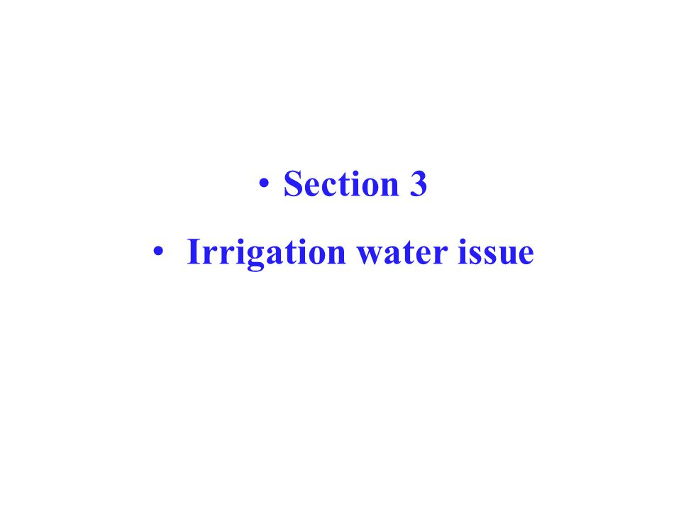 Section 3 Irrigation water issue