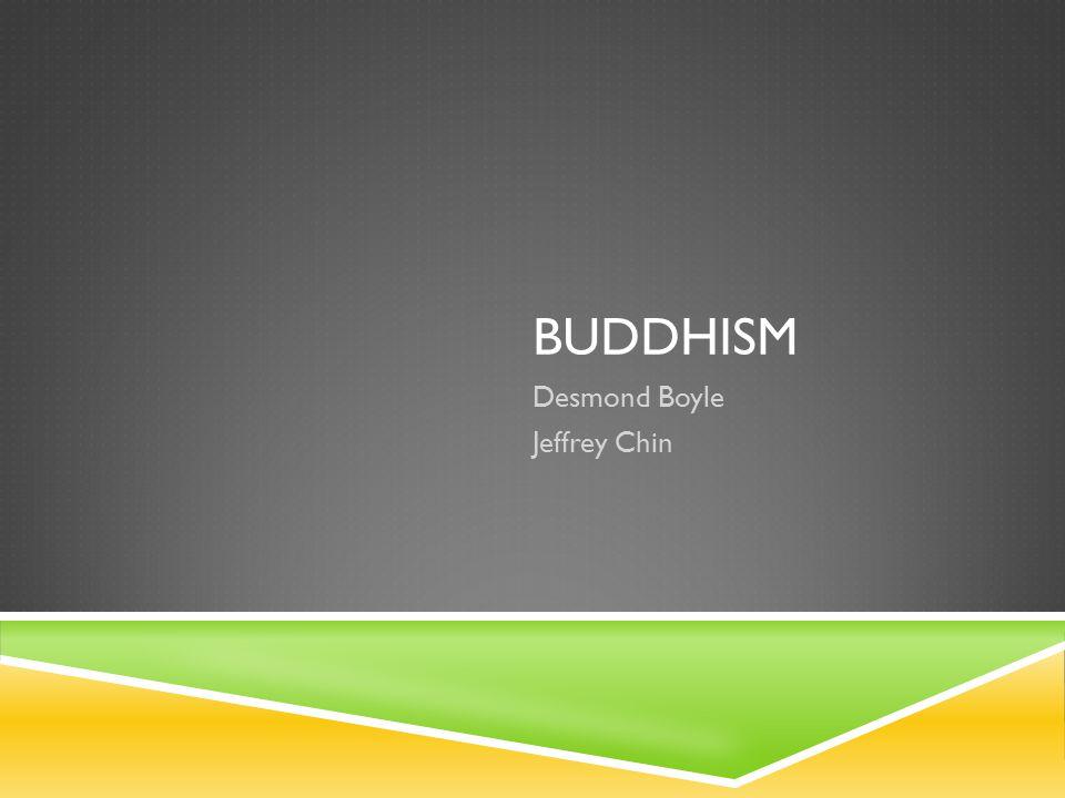 BUDDHISM Desmond Boyle Jeffrey Chin