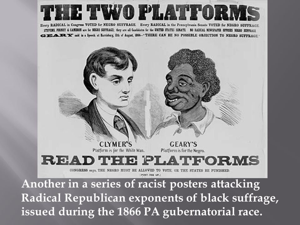 Another in a series of racist posters attacking Radical Republican exponents of black suffrage, issued during the 1866 PA gubernatorial race.