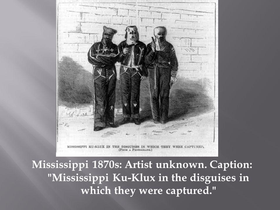Mississippi 1870s: Artist unknown.