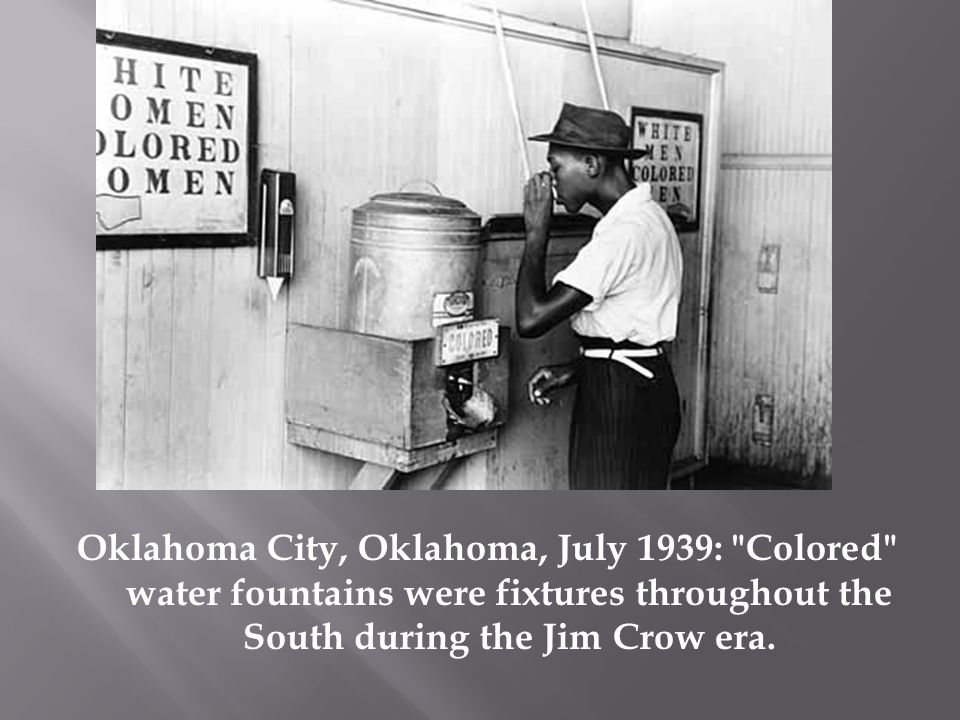 Oklahoma City, Oklahoma, July 1939: Colored water fountains were fixtures throughout the South during the Jim Crow era.
