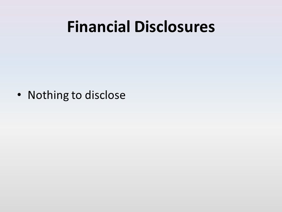 Financial Disclosures Nothing to disclose