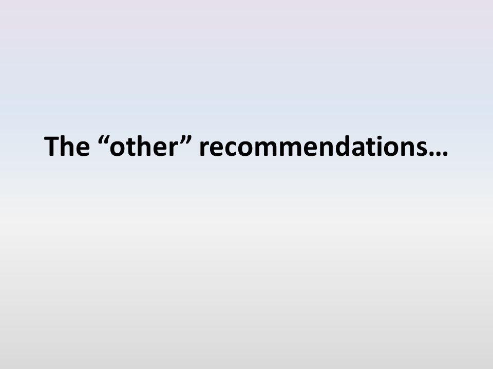 The other recommendations…