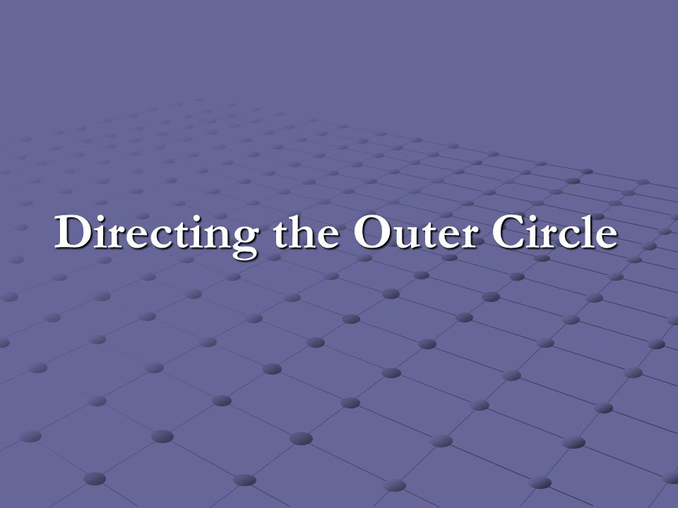 Directing the Outer Circle